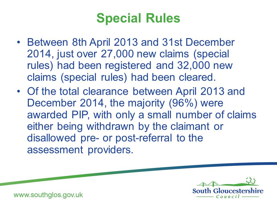 Special Rules Between 8th April 2013 and 31st December 2014, just over 27,000 new claims (special rules) had been registered and 32,000 new claims (special rules) had been cleared.