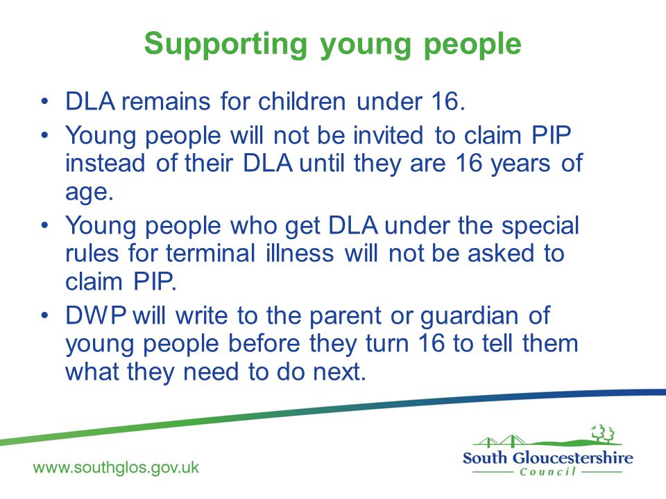 Supporting young people DLA remains for children under 16.