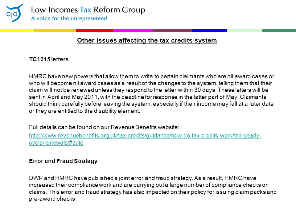 Other issues affecting the tax credits system TC1015 letters HMRC have new powers that allow them to write to certain claimants who are nil award case