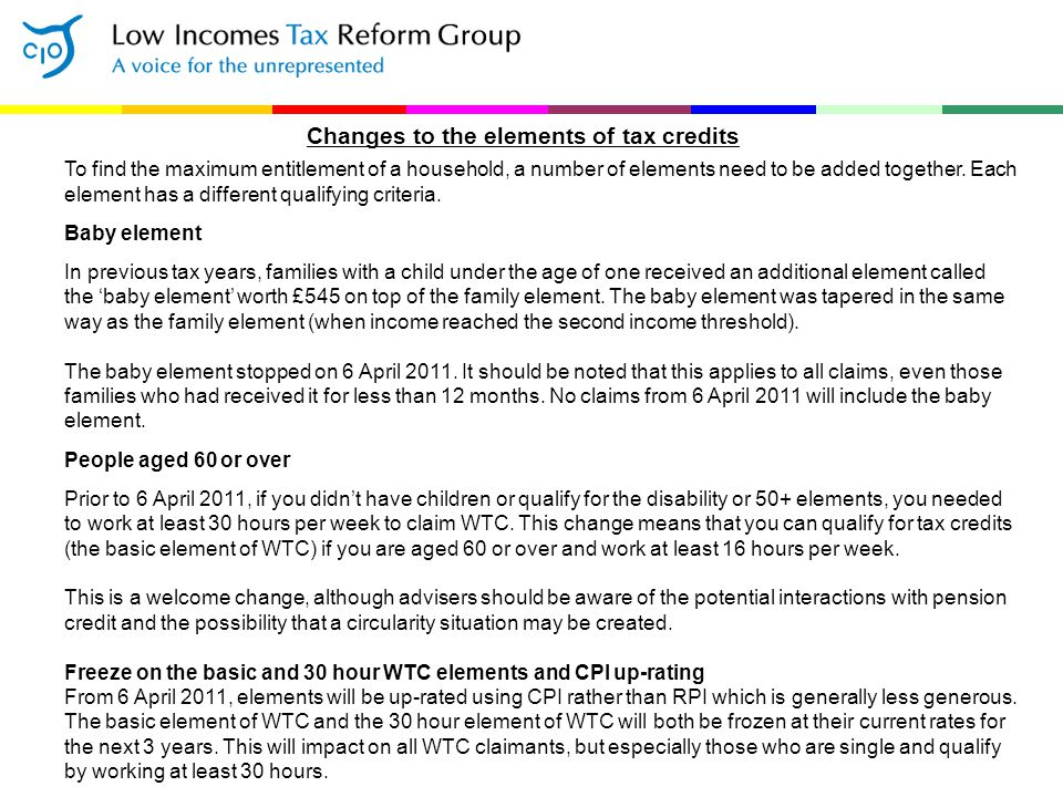 Childcare element of working tax credit One of the changes that will hit families hard is the reduction in help with childcare costs.
