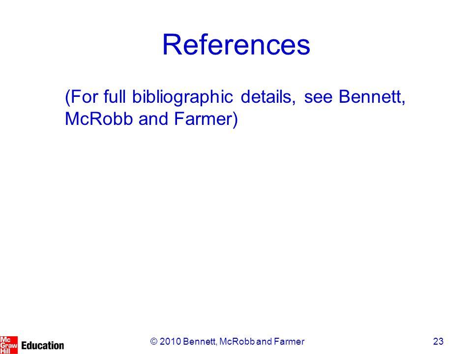 23© 2010 Bennett, McRobb and Farmer References (For full bibliographic details, see Bennett, McRobb and Farmer)