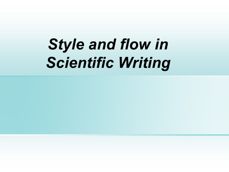Considerations in Academic Writing Scientific writing must take into account the following considerations: Who is the audience or the reader to whom this is addressed.