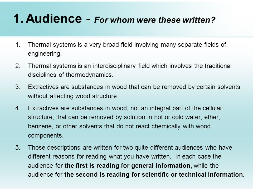 If the audience knows more than the author, as in thesis defense, for example, the purpose is to demonstrate a logical approach to the work and a thorough understanding of your analysis and conclusions.