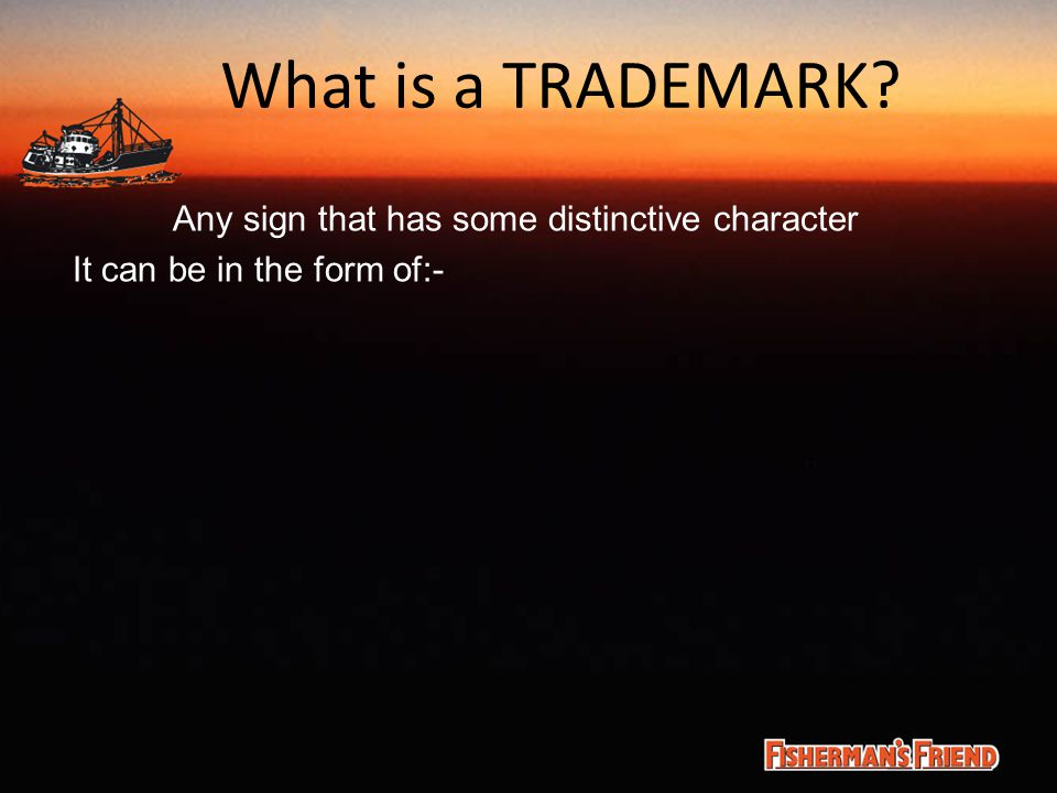 What is a TRADEMARK? Any sign that has some distinctive character It can be in the form of:-