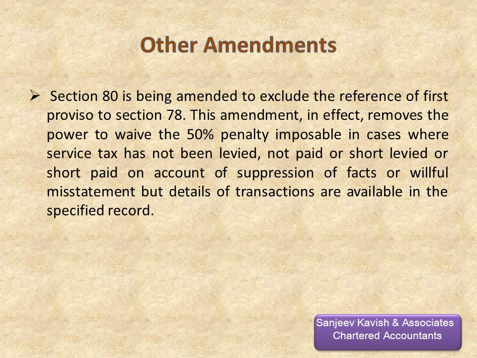  Section 80 is being amended to exclude the reference of first proviso to section 78.