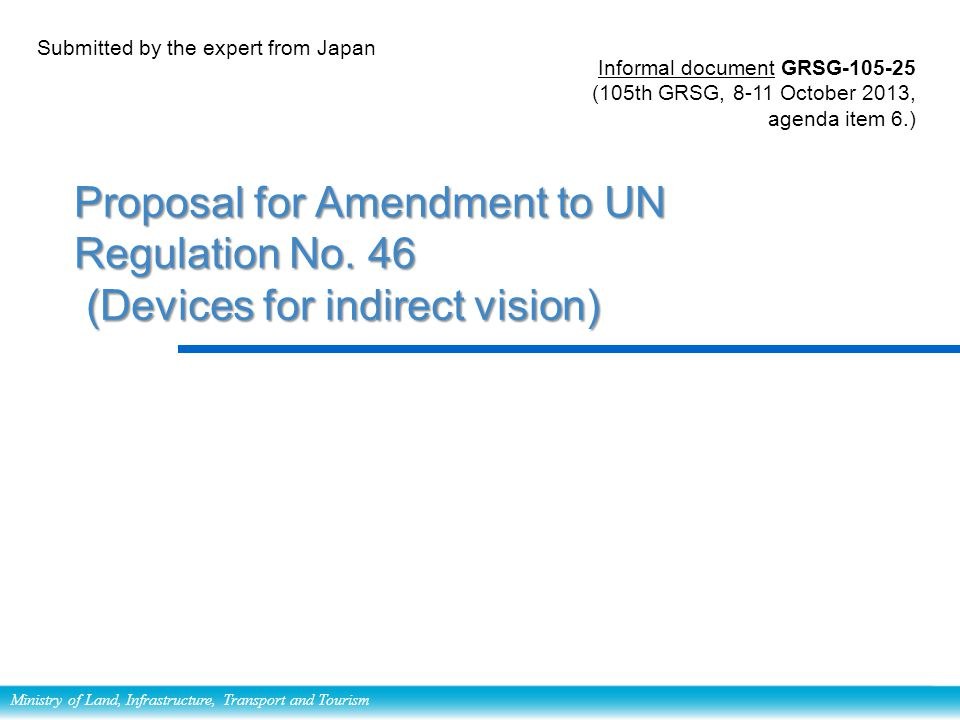 Ministry of Land, Infrastructure, Transport and Tourism Proposal for Amendment to UN Regulation No.