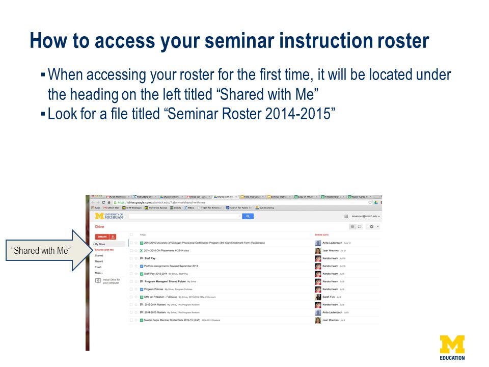 How to access your seminar instruction roster ▪When accessing your roster for the first time, it will be located under the heading on the left titled Shared with Me ▪Look for a file titled Seminar Roster 2014-2015 Shared with Me