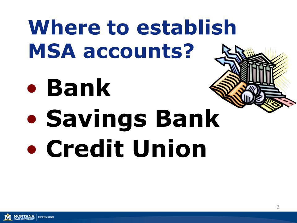 Where to establish MSA accounts? Trust company Mutual fund company Brokerage firm 4