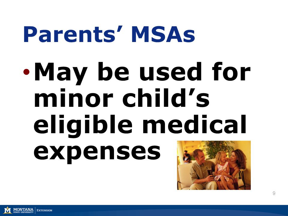 Eligible MSA Expenses Health insurance premiums Long-term care insurance or annuity 20