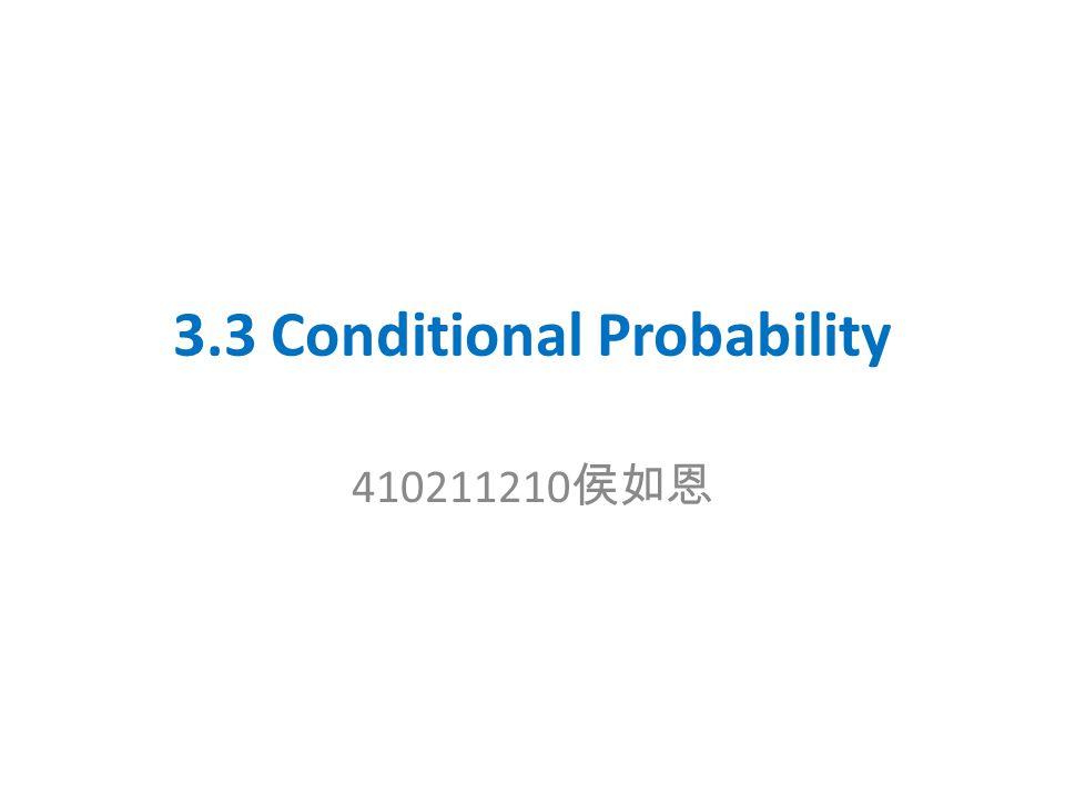 3.3 Conditional Probability 410211210 侯如恩
