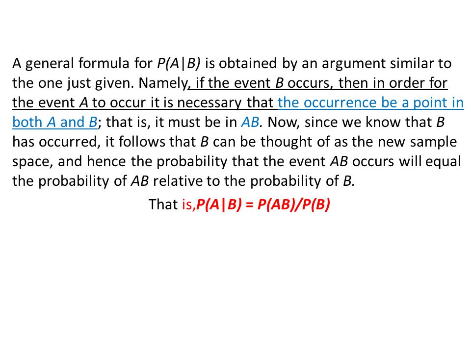 A general formula for P(A|B) is obtained by an argument similar to the one just given.
