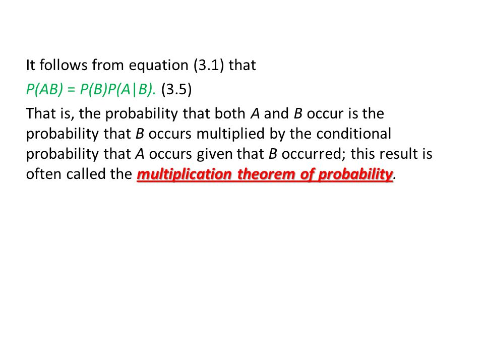 It follows from equation (3.1) that P(AB) = P(B)P(A|B).