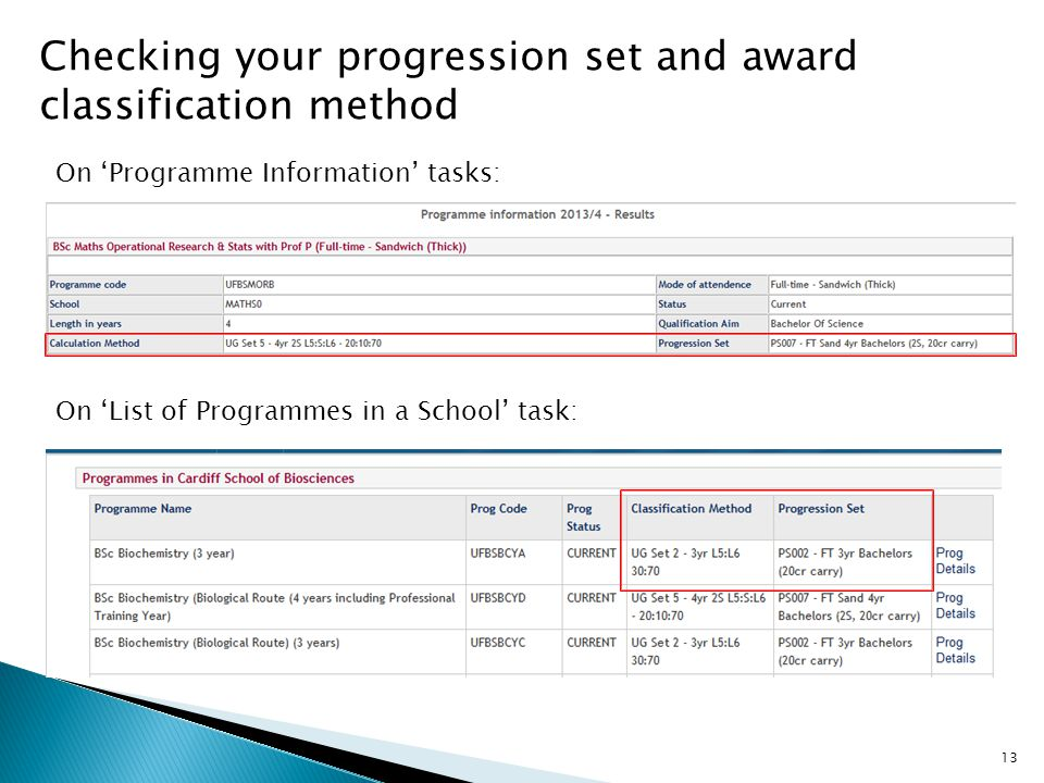 13 Checking your progression set and award classification method On 'Programme Information' tasks: On 'List of Programmes in a School' task: