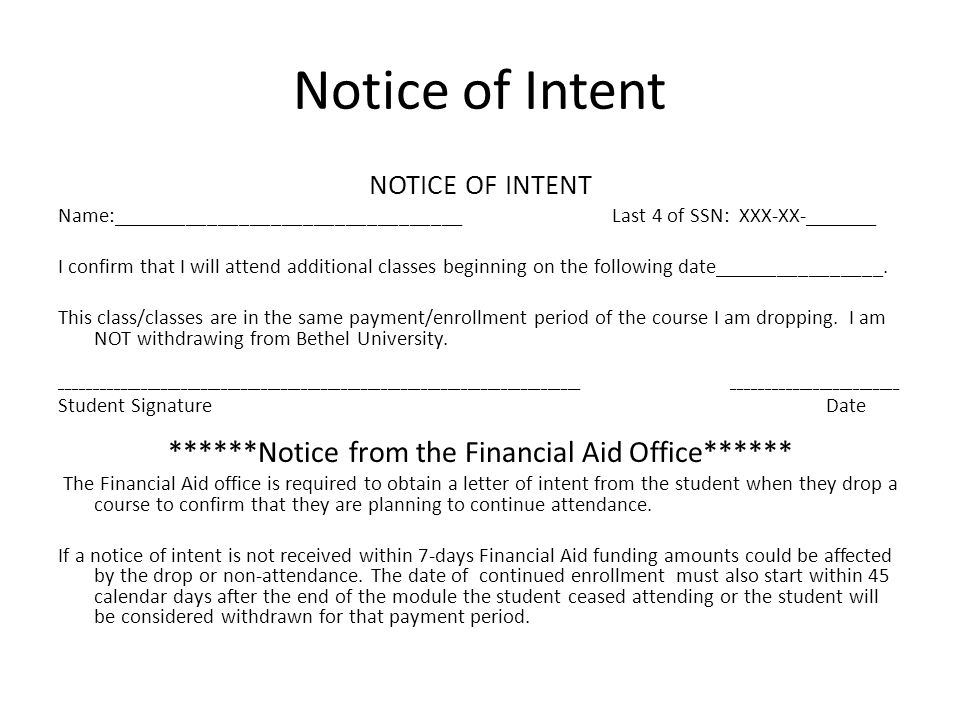 Notice of Intent NOTICE OF INTENT Name:_________________________________ Last 4 of SSN: XXX-XX-_______ I confirm that I will attend additional classes