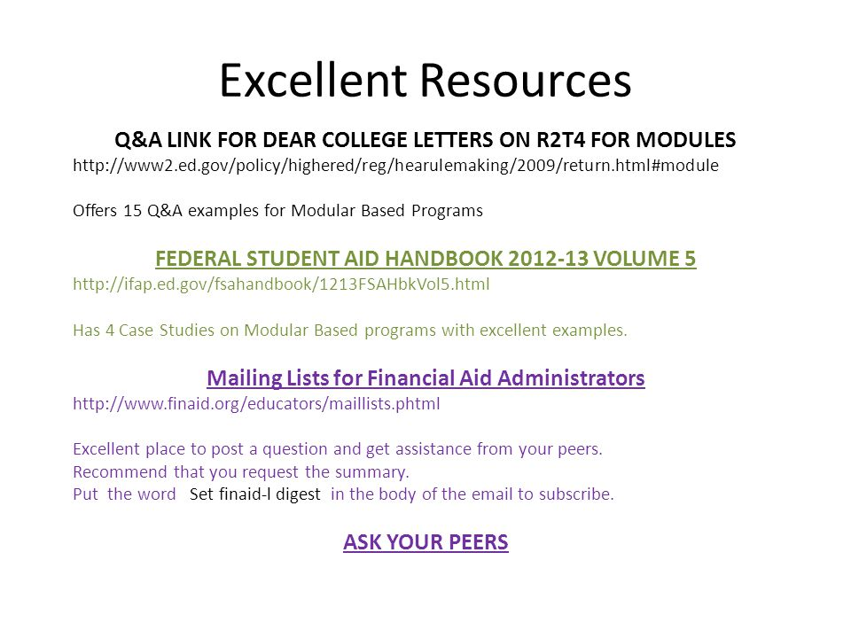 Excellent Resources Q&A LINK FOR DEAR COLLEGE LETTERS ON R2T4 FOR MODULES http://www2.ed.gov/policy/highered/reg/hearulemaking/2009/return.html#module