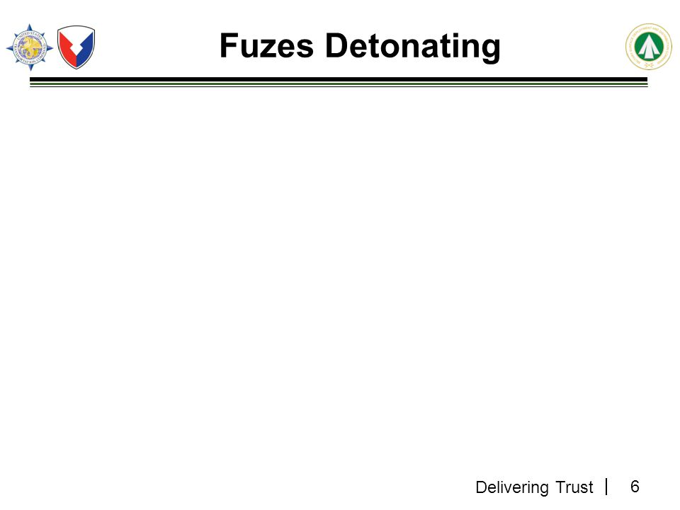 Delivering Trust Fuzes Detonating 6