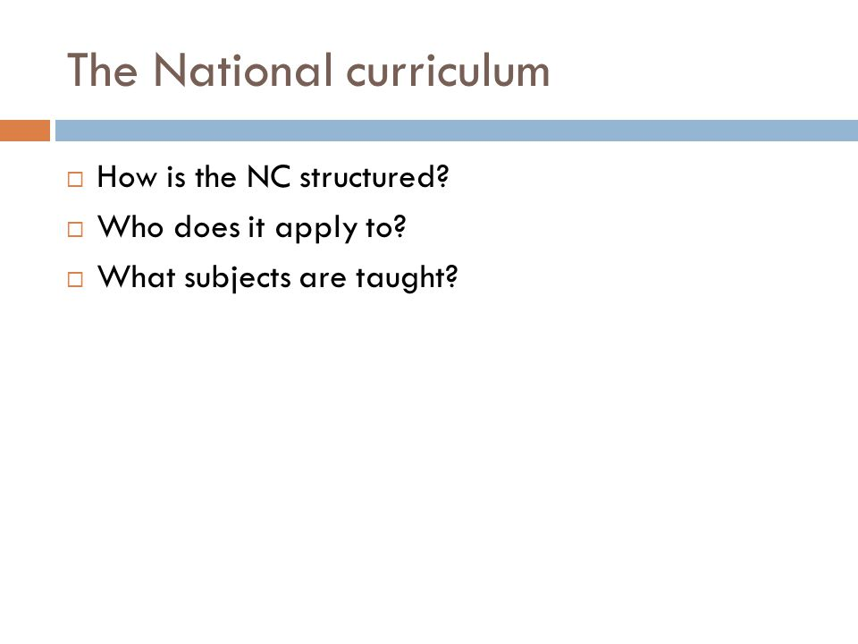 The National curriculum  How is the NC structured.