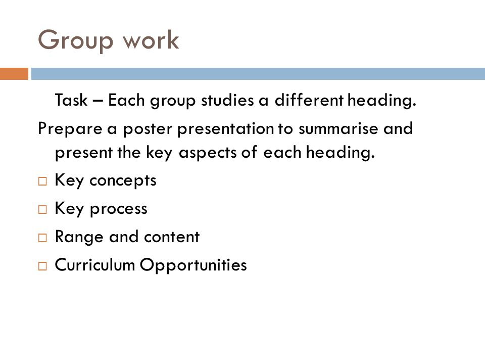 Group work Task – Each group studies a different heading.