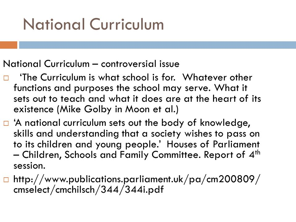 Background to introduction of NC  Perception that standards were falling ('trendy' teachers doing their own thing)  Tories in power –return to traditional values  Government mistrust of local management of curriculum content (LEA and schools).