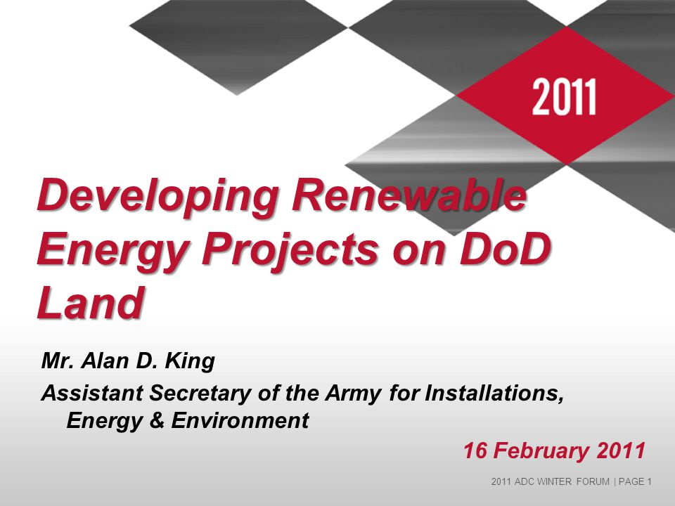 2011 ADC WINTER FORUM | PAGE 1 Developing Renewable Energy Projects on DoD Land Mr.