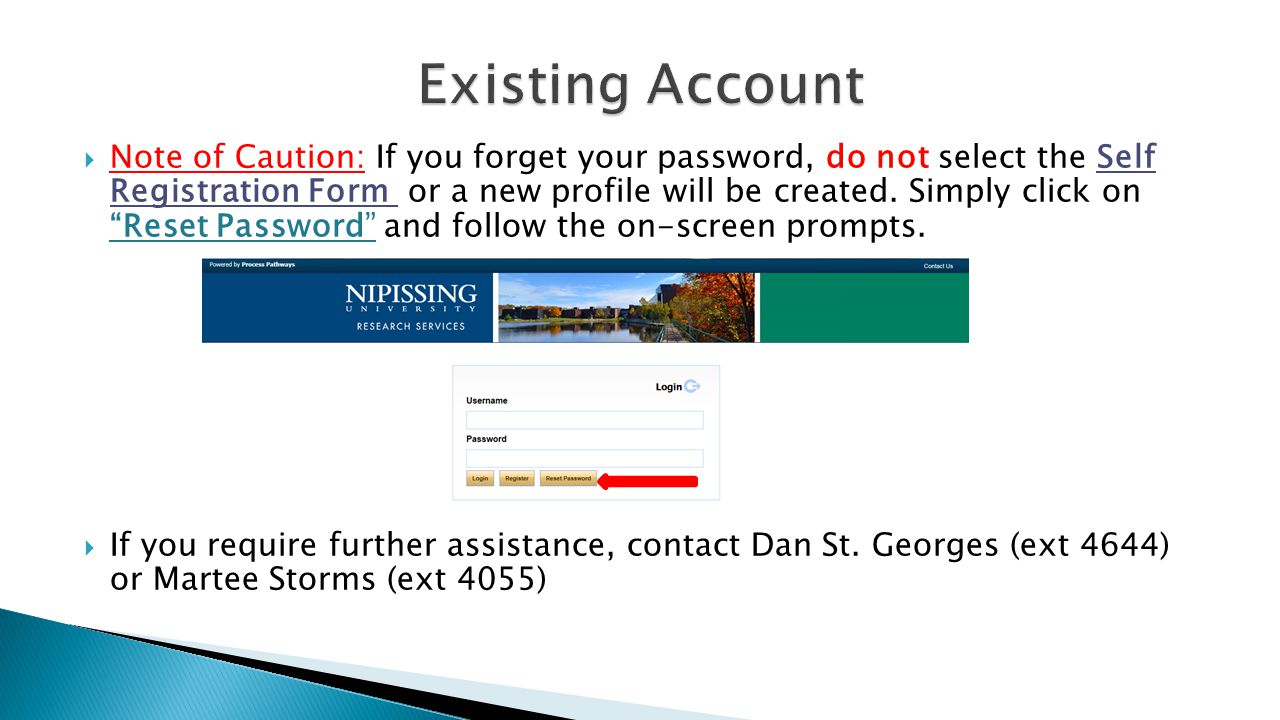  Note of Caution: If you forget your password, do not select the Self Registration Form or a new profile will be created.