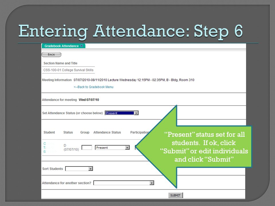 """Present"" status set for all students. If ok, click ""Submit"" or edit individuals and click ""Submit"""