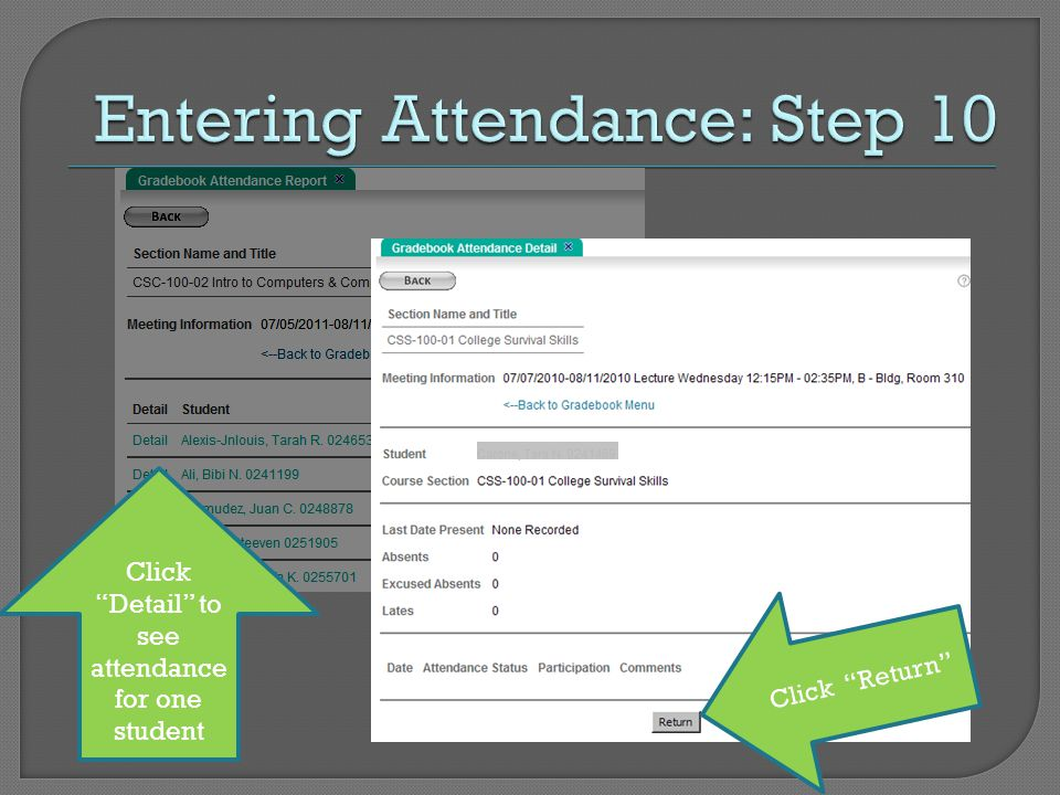 Click Detail to see attendance for one student Click Return