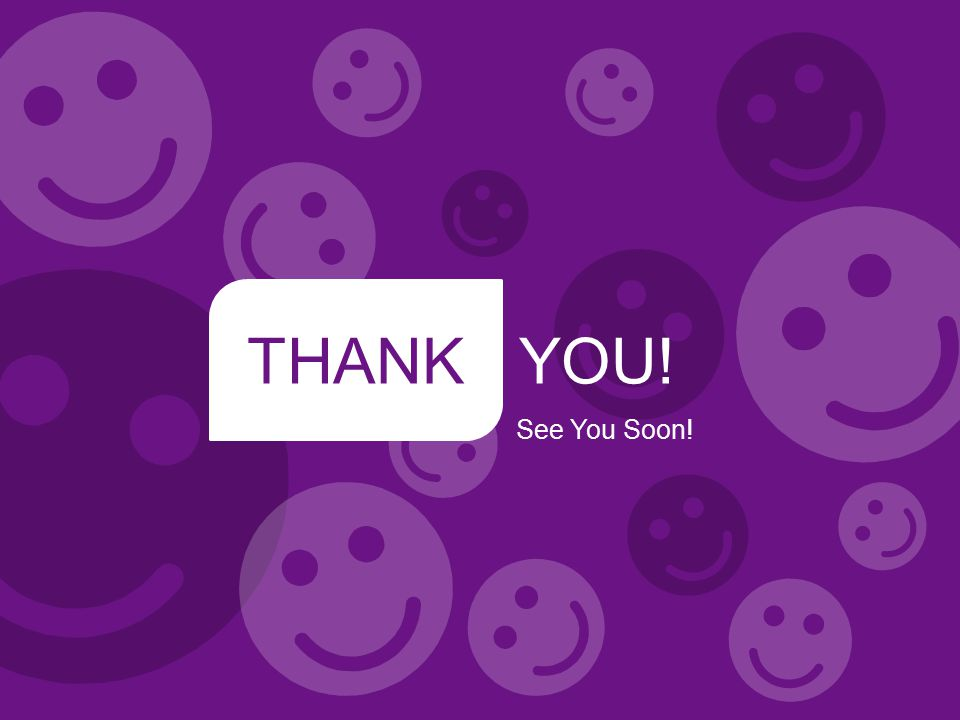 THANKYOU! See You Soon!