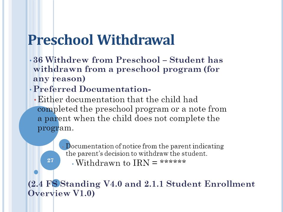 Preschool Withdrawal 36Withdrew from Preschool – Student has withdrawn from a preschool program (for any reason) Preferred Documentation- Either docum