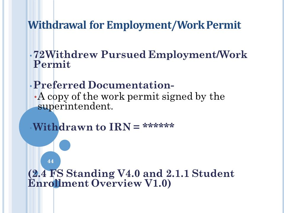 Withdrawal for Employment/Work Permit 72Withdrew Pursued Employment/Work Permit Preferred Documentation- A copy of the work permit signed by the super
