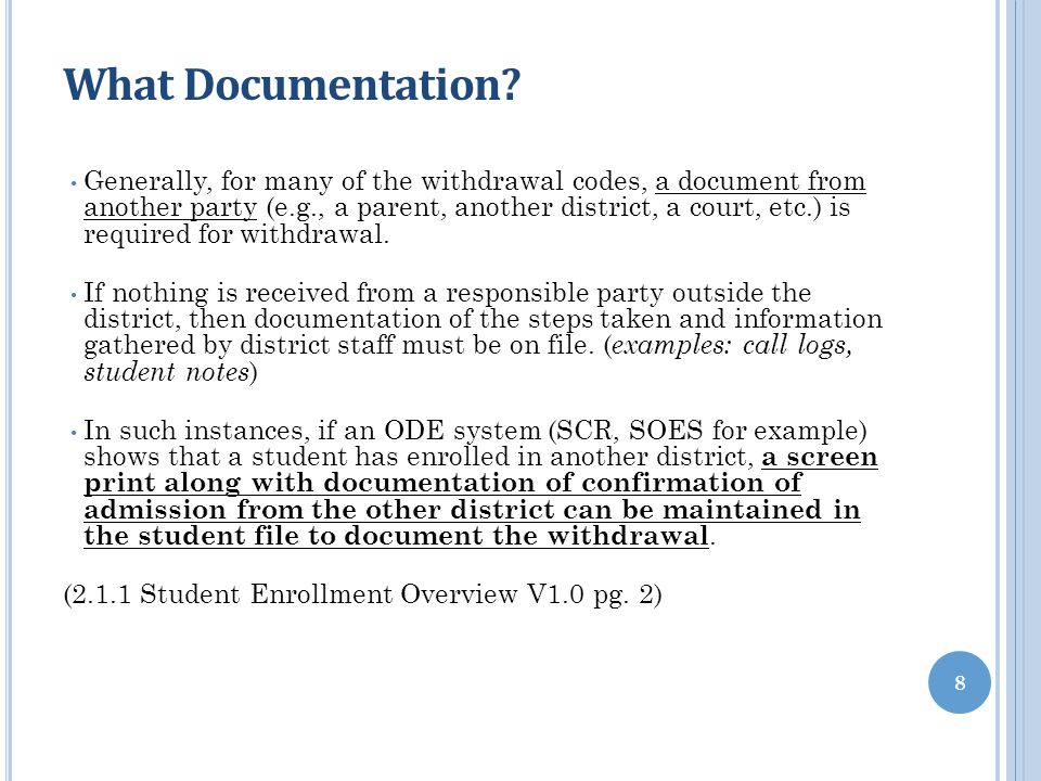 What Documentation? Generally, for many of the withdrawal codes, a document from another party (e.g., a parent, another district, a court, etc.) is re
