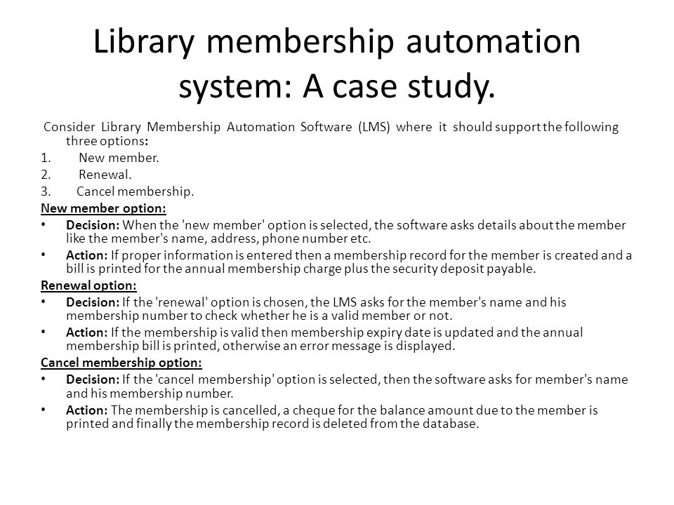 Library membership automation system: A case study.