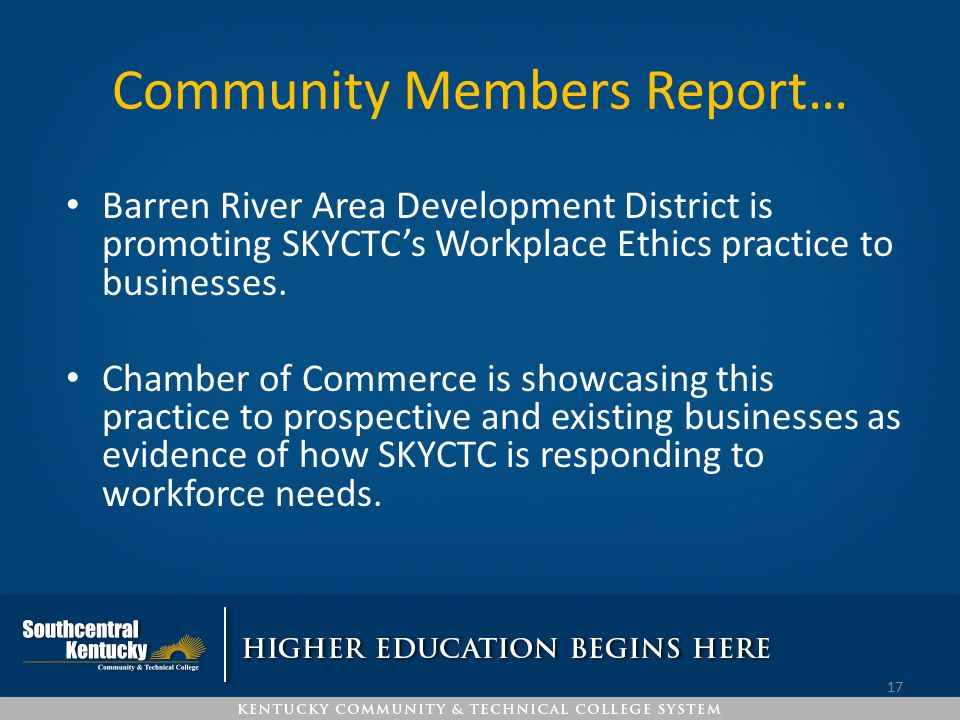 Community Members Report… Barren River Area Development District is promoting SKYCTC's Workplace Ethics practice to businesses. Chamber of Commerce is