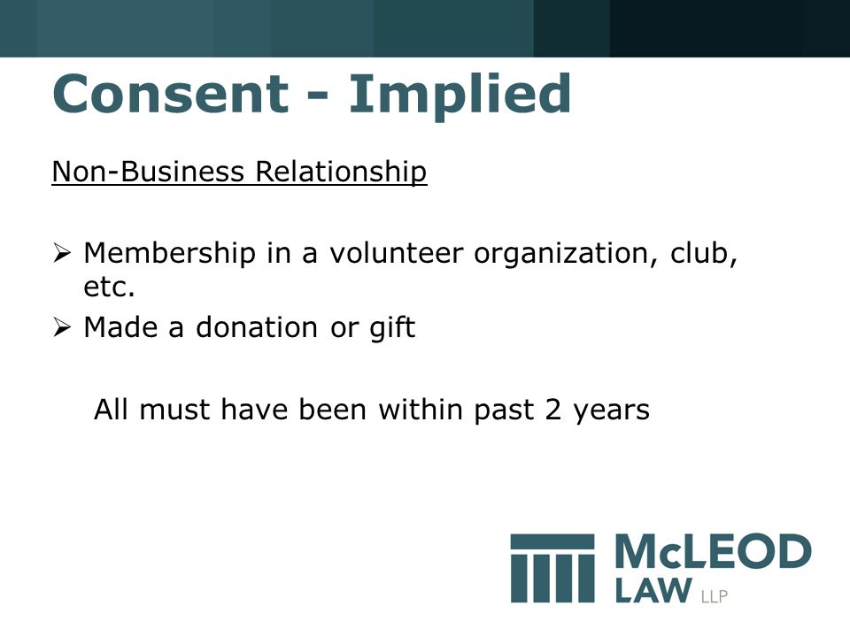 Consent - Implied Non-Business Relationship  Membership in a volunteer organization, club, etc.