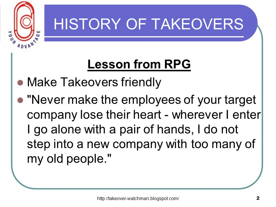 http://takeover-watchman.blogspot.com/2 HISTORY OF TAKEOVERS Lesson from RPG Make Takeovers friendly