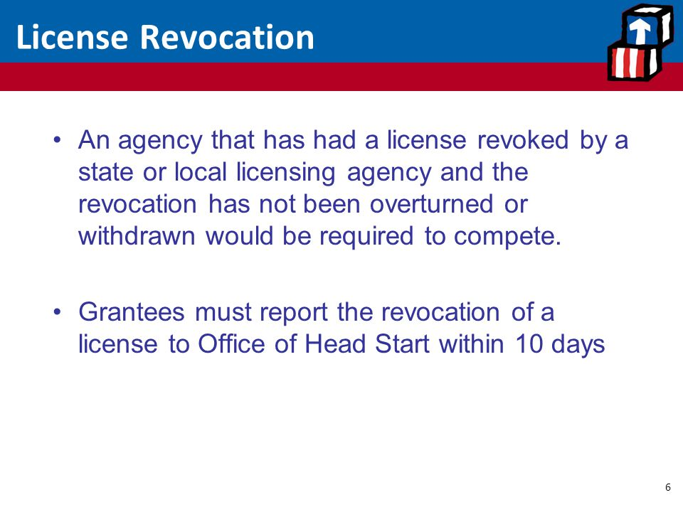 License Revocation 6 An agency that has had a license revoked by a state or local licensing agency and the revocation has not been overturned or withd