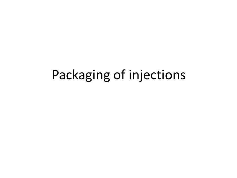 Packaging of injections
