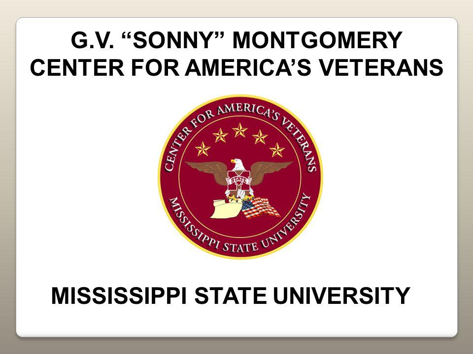 G.V. SONNY MONTGOMERY CENTER FOR AMERICA'S VETERANS MISSISSIPPI STATE UNIVERSITY