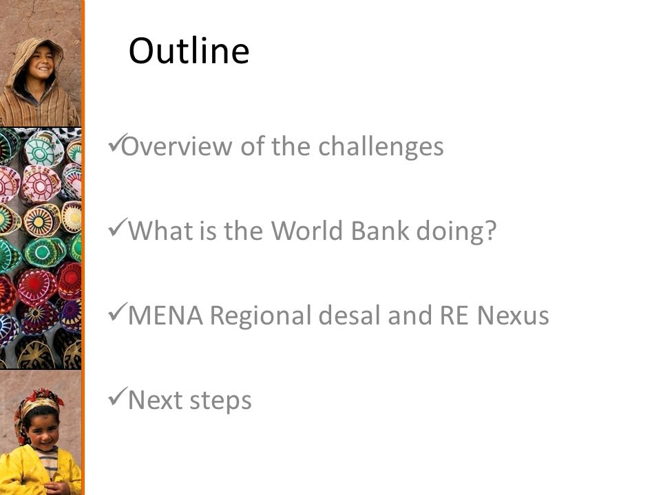 2 of 40 Outline Overview of the challenges What is the World Bank doing.