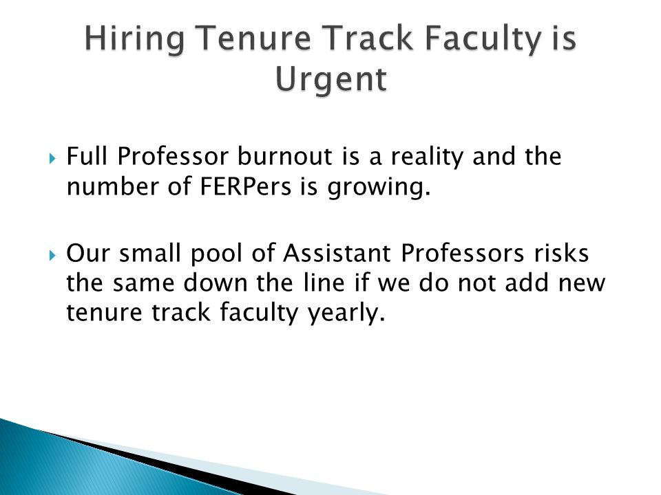  Full Professor burnout is a reality and the number of FERPers is growing.