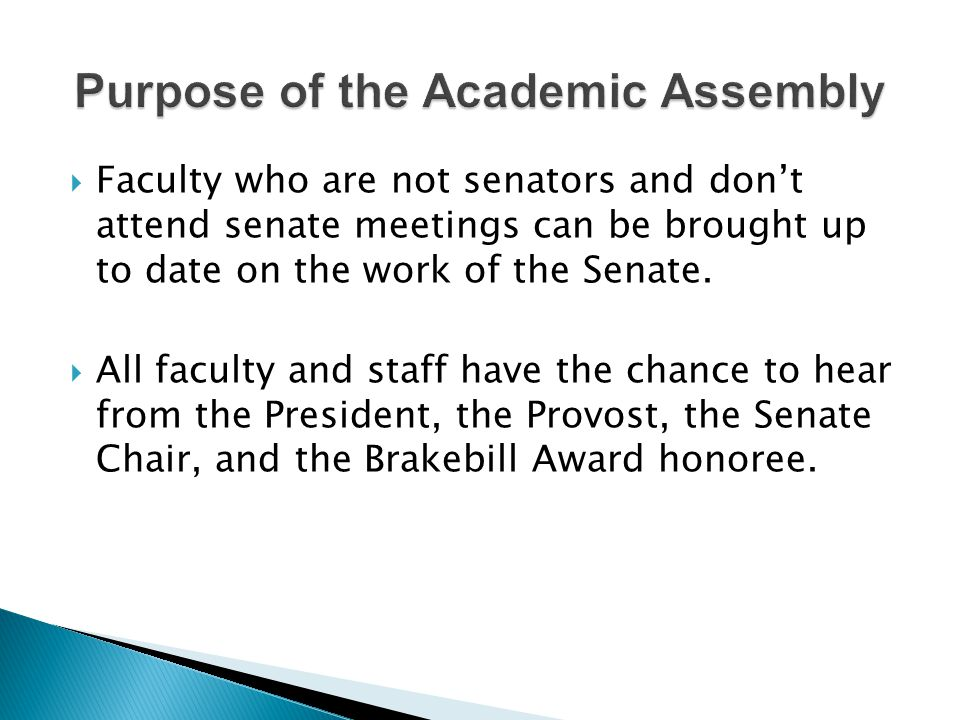  Faculty who are not senators and don't attend senate meetings can be brought up to date on the work of the Senate.