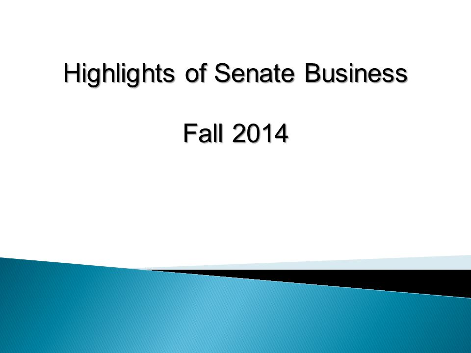 Highlights of Senate Business Fall 2014