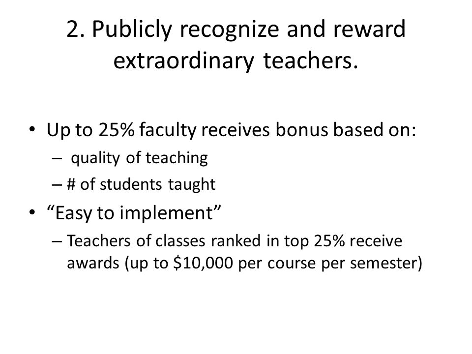 2. Publicly recognize and reward extraordinary teachers.