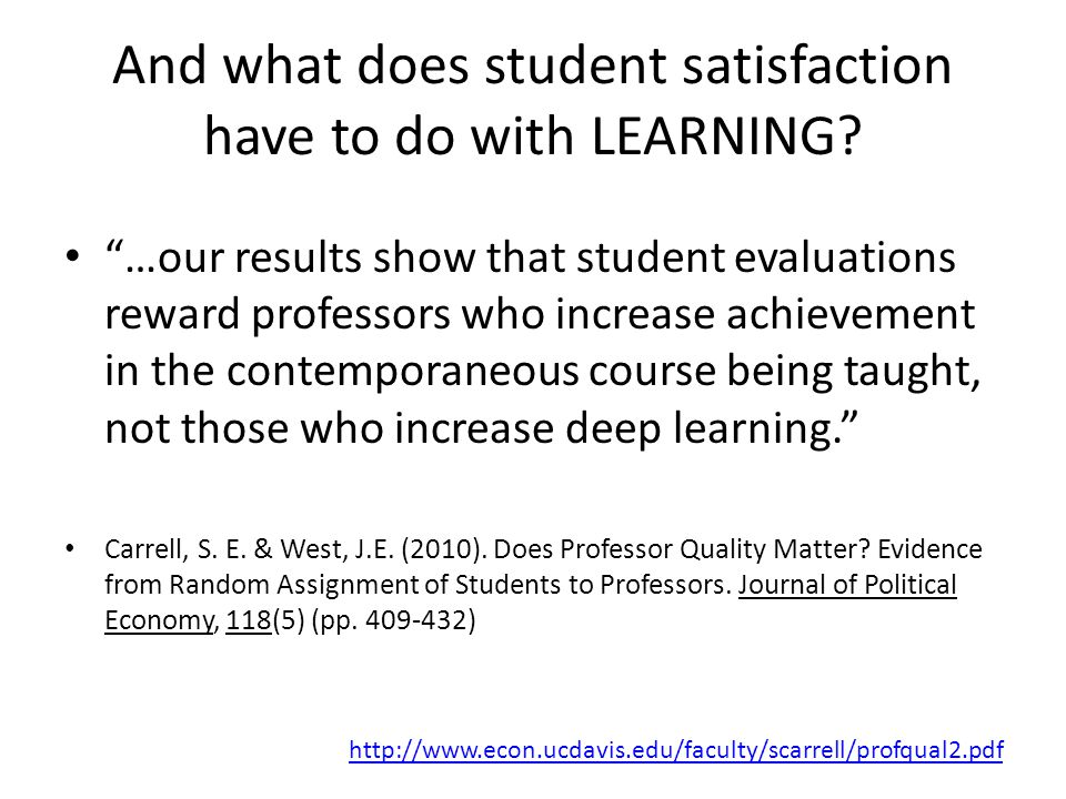 And what does student satisfaction have to do with LEARNING.