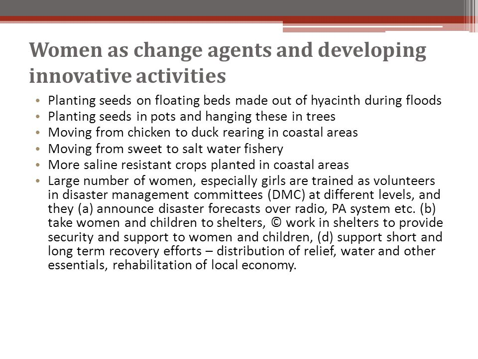 Women as change agents and developing innovative activities Planting seeds on floating beds made out of hyacinth during floods Planting seeds in pots