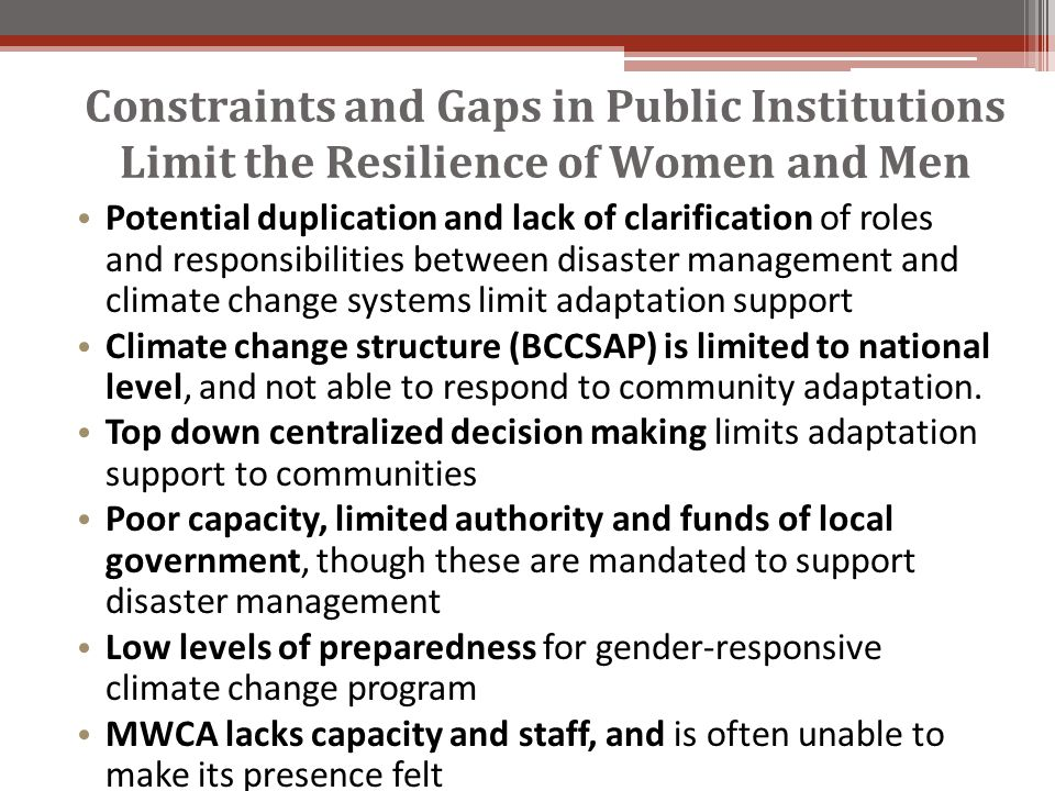 Constraints and Gaps in Public Institutions Limit the Resilience of Women and Men Potential duplication and lack of clarification of roles and respons