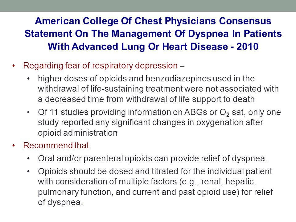 Regarding fear of respiratory depression – higher doses of opioids and benzodiazepines used in the withdrawal of life-sustaining treatment were not as