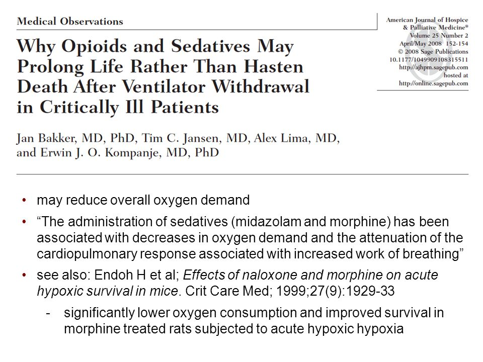 """may reduce overall oxygen demand """"The administration of sedatives (midazolam and morphine) has been associated with decreases in oxygen demand and the"""