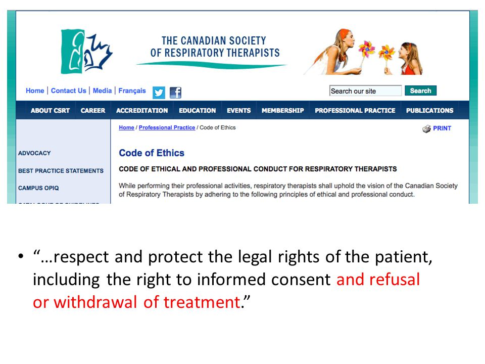 """""""…respect and protect the legal rights of the patient, including the right to informed consent and refusal or withdrawal of treatment."""""""