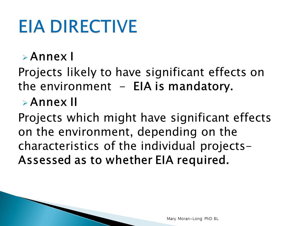  Annex I Projects likely to have significant effects on the environment - EIA is mandatory.